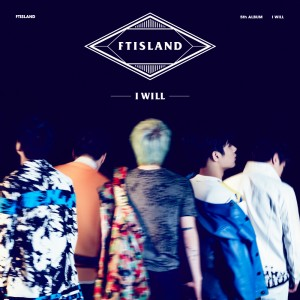 [FTISLAND] FTISLAND 5TH ALBUM [I WILL]
