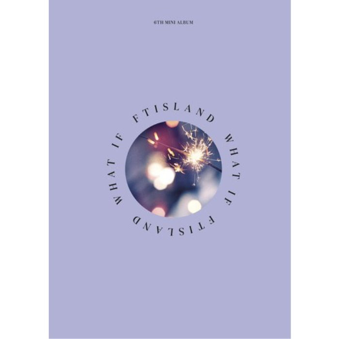 [FTISLAND] FTISLAND 6TH MINI ALBUM [WHAT IF]