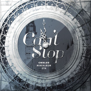 [CNBLUE] 5TH MINI ALBUM [Can't Stop]